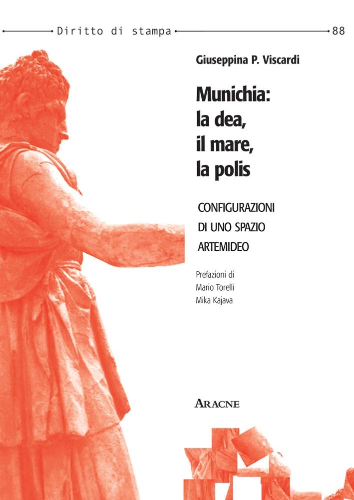 Munichia: la dea, il mare, la polis. Configurazioni di uno spazio artemideo