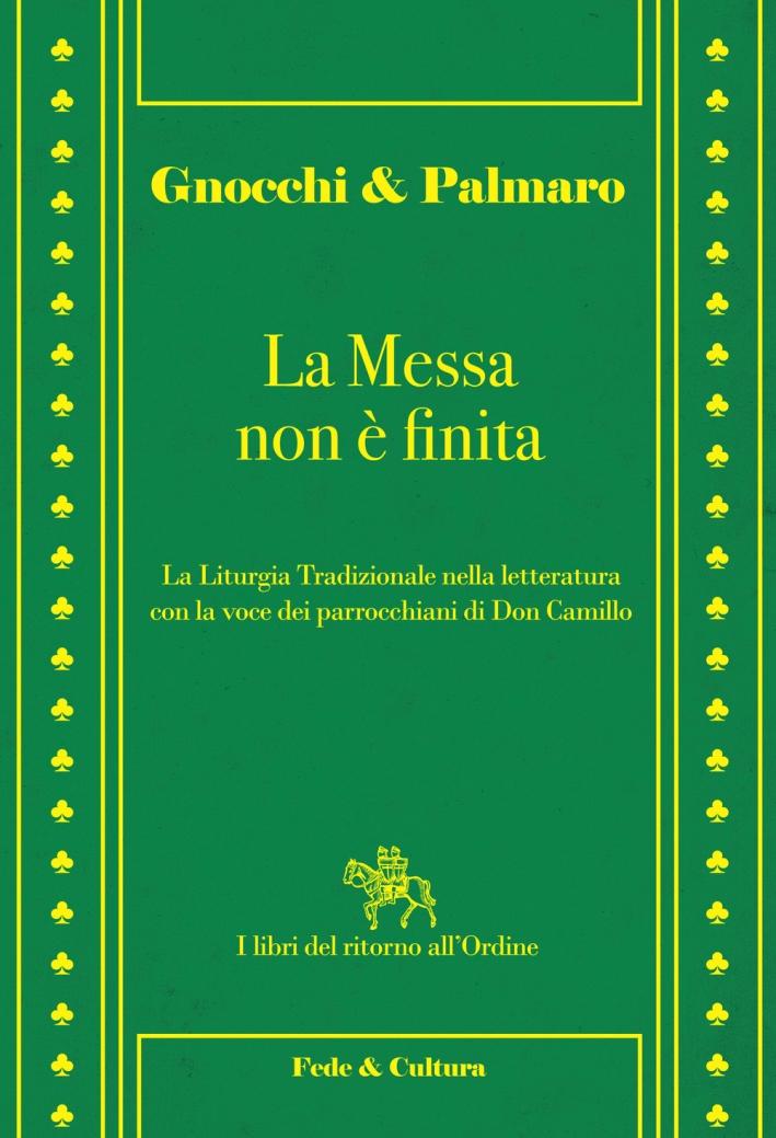 La messa non è finita. La liturgia tradizionale nella lettura con la voce dei parrocchiani di Don Camillo