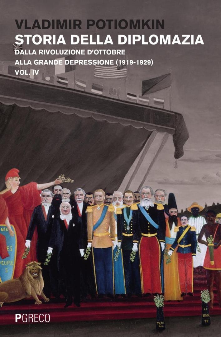 Storia della diplomazia. Vol. 4: Dalla rivoluzione d'ottobre alla grande depressione (1919-1929)