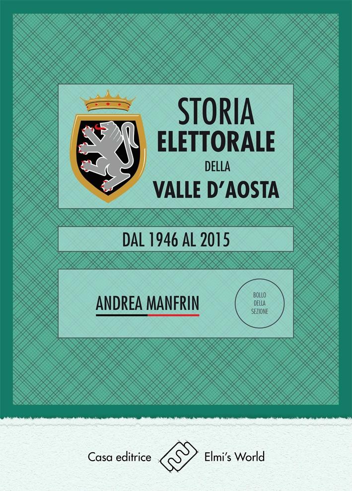 Storia Elettorale della Valle d'Aosta. Dal 1946 al 2015