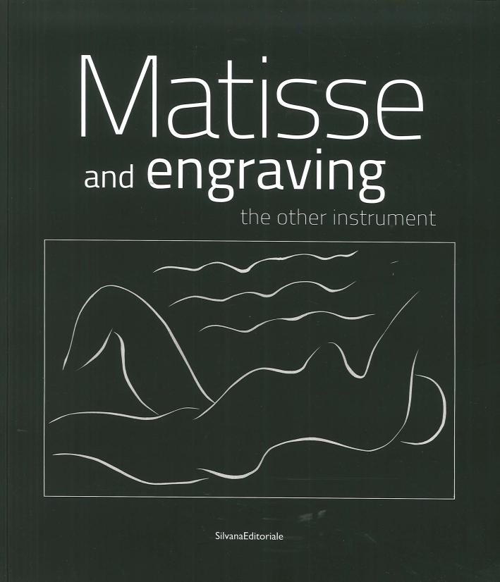 Matisse Et la Gravure. L'Autre Instrument. Matisse and Engraving. The Other Instrument