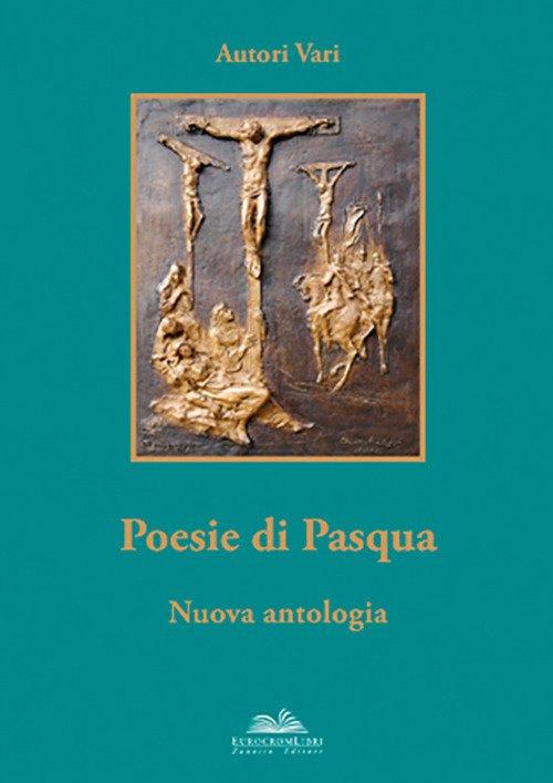 Poesie di Pasqua. Nuova Antologia