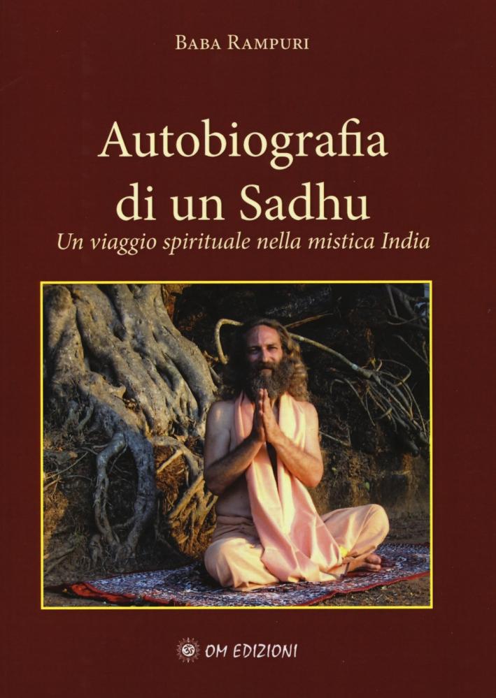 Autobiografia di un sadhu. Un viagio spirituale nella mistica India