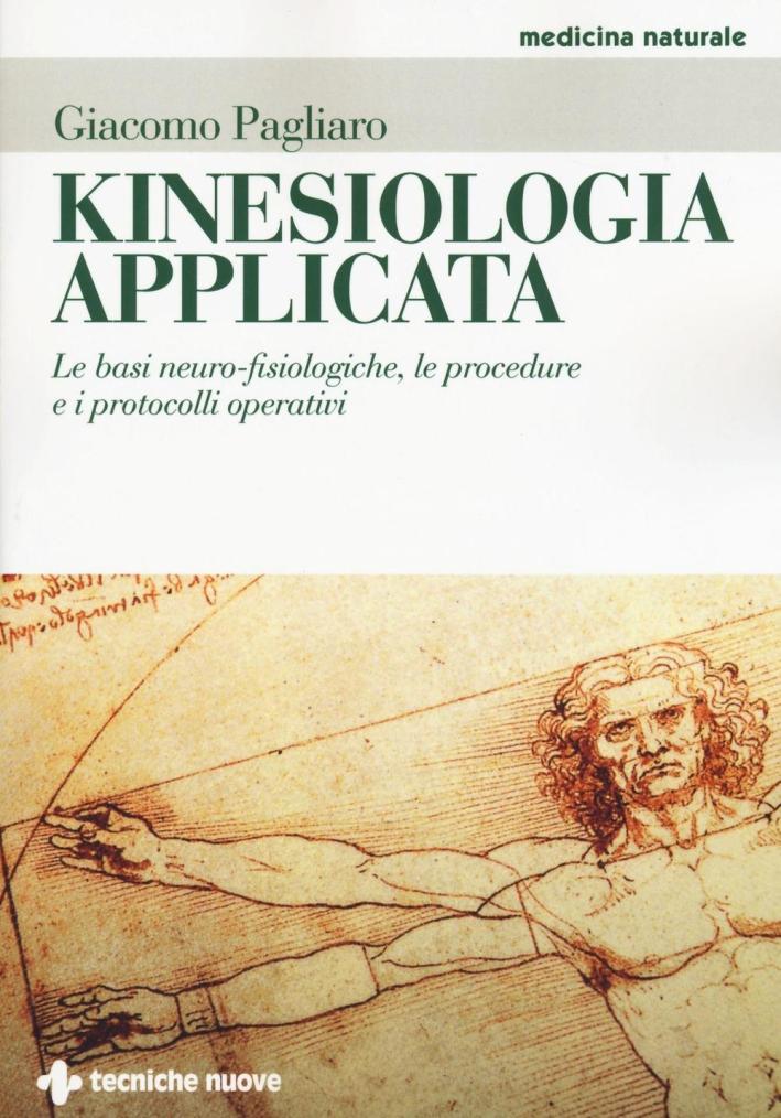 Kinesiologia applicata. Le basi neuro-fisiologiche, le procedure e i protocolli operativi