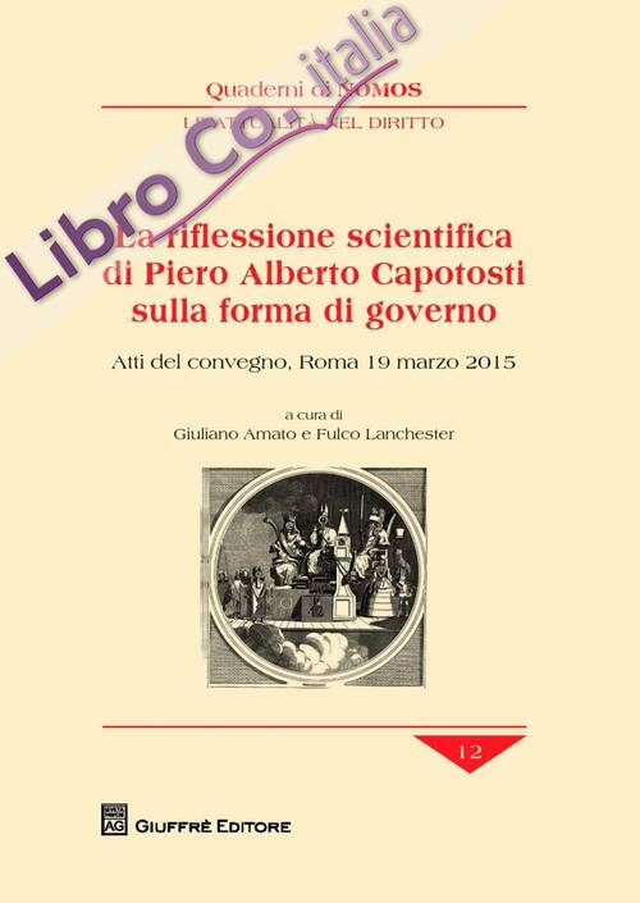 La riflessione scientifica di Piero Alberto Capotosti sulla forma di governo. Atti del Convegno (Roma, 19 marzo 2015)