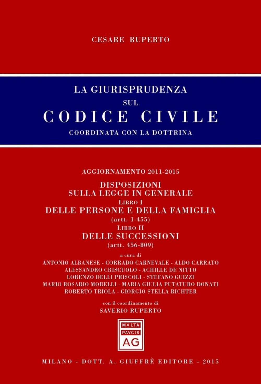 La giurisprudenza sul codice civile. Coordinata con la dottrina. Aggiornamento 2011-2015