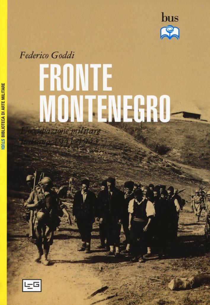 Fronte Montenegro. Occupazione italiana e giustizia militare (1941-1943)