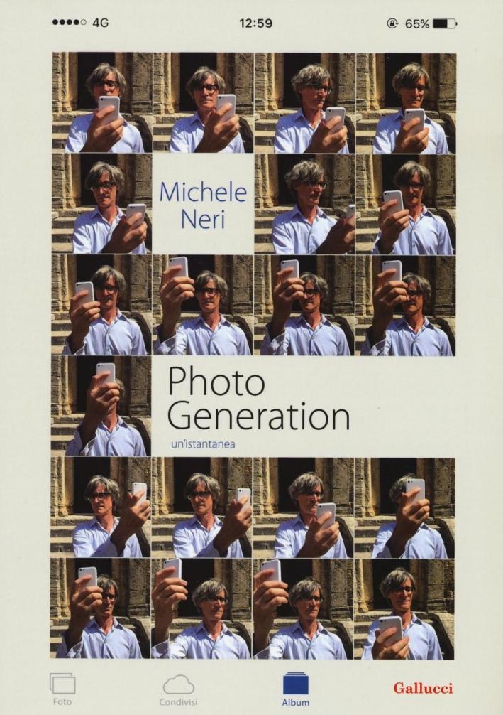 Photo generation. Un'istantanea. Ediz. illustrata