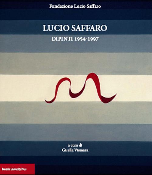Lucio Saffaro. Dipinti 1954-1997
