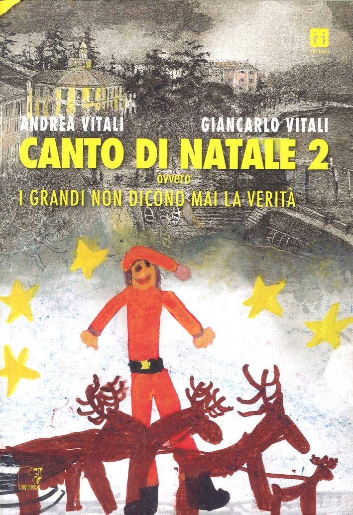 Canto di Natale ovvero i grandi non dicono mai la verità. Vol. 2