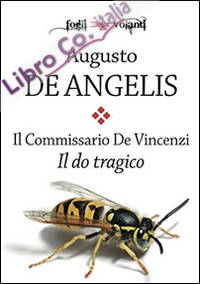 Il do tragico. Il commissario De Vincenzi