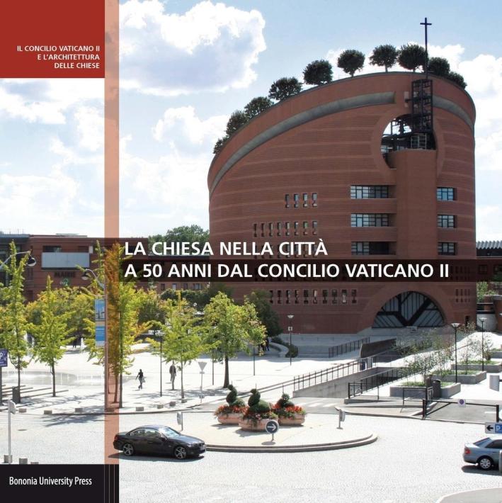 La chiesa nella città a 50 anni dal Concilio Vaticano II