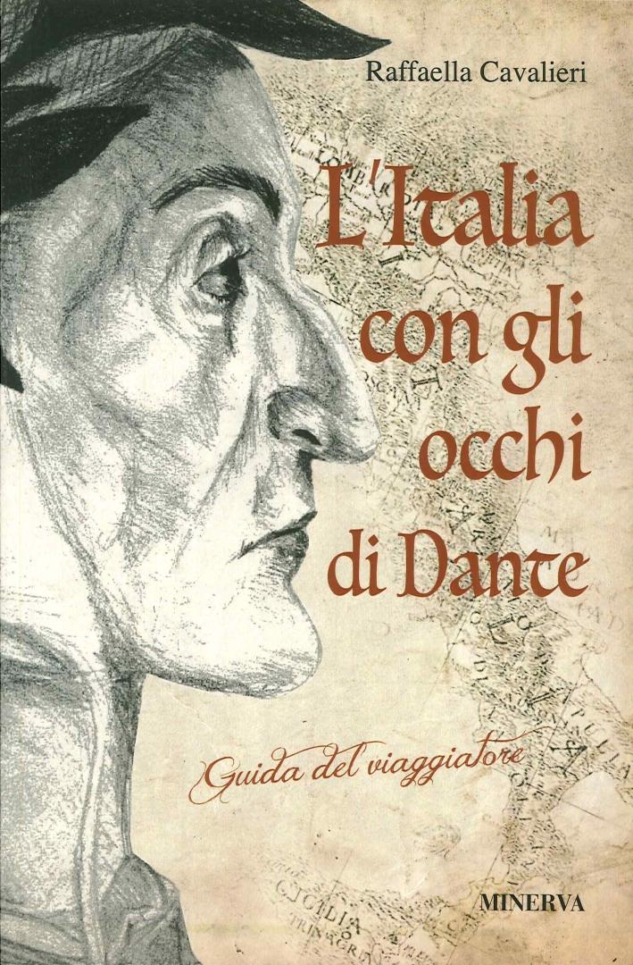 L'Italia con gli occhi di Dante. Guida del viaggiatore