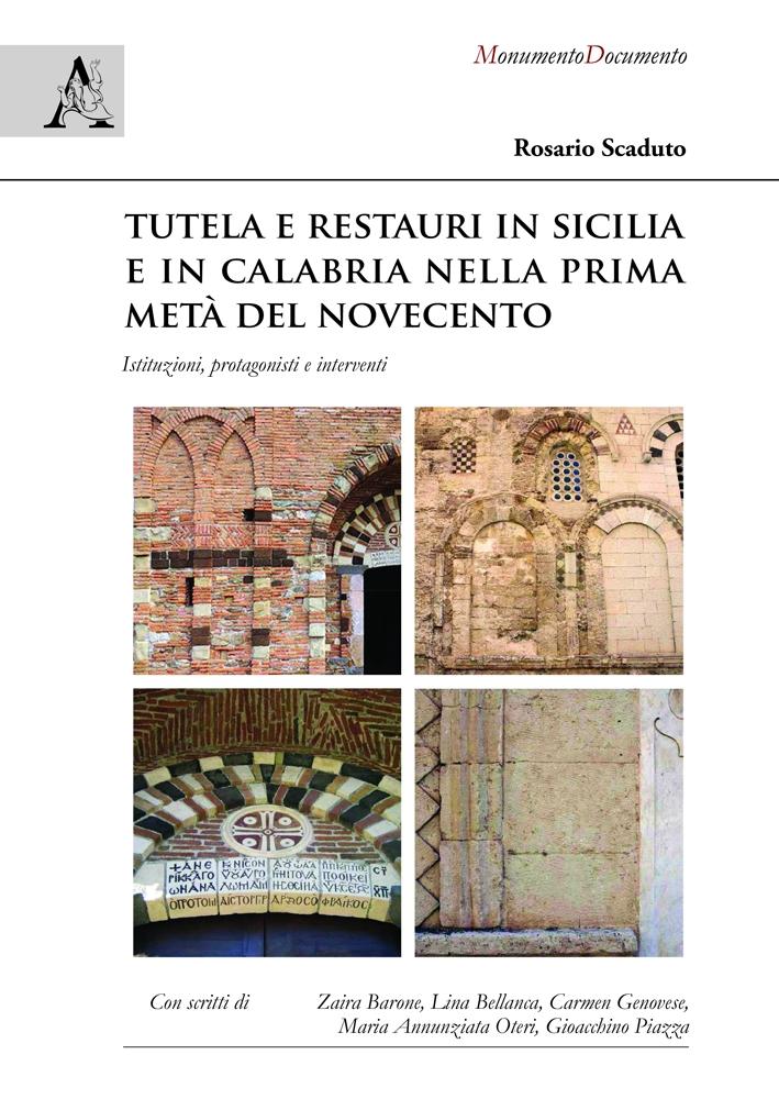 Tutela e restauri in Sicilia e in Calabria nella prima metà del Novecento. Istituzioni, protagonisti e interventi