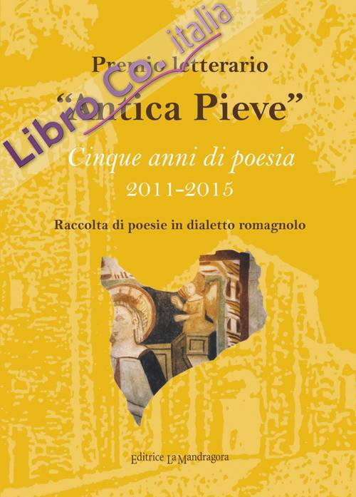 «Antica Pieve» ciqnue anni di poesia 2011-2015
