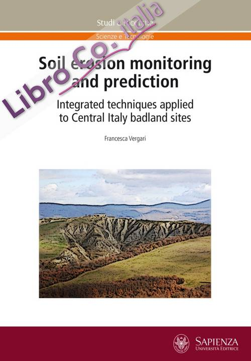 Soil erosion monitoring and prediction. Integrated techniques applied to Central Italy badland sites