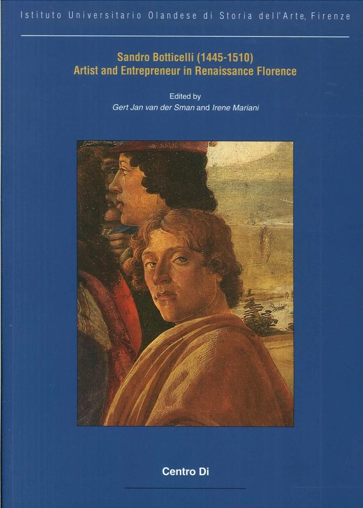 Sandro Botticelli (1445-1510). Artist and Entrepreneur in Renaissance Florence
