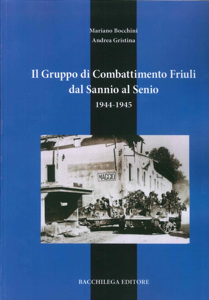 Il Gruppo di Combattimento Friuli dal Sannio al Senio. 1944-1945