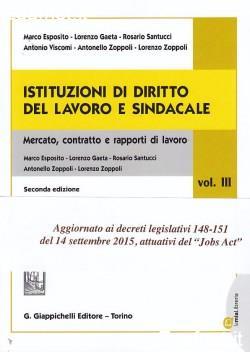Istituzioni di diritto del lavoro e sindacale. Vol. 3: Mercato, contratto e rapporti di lavoro