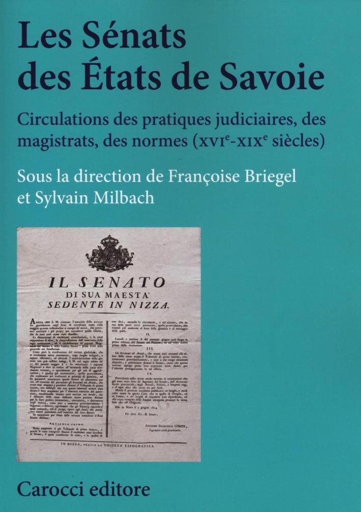 Les sénats des états de Savoie. Circulations des pratiques judiciaires, des magistrats, des normes (XVI-XIX siècles)