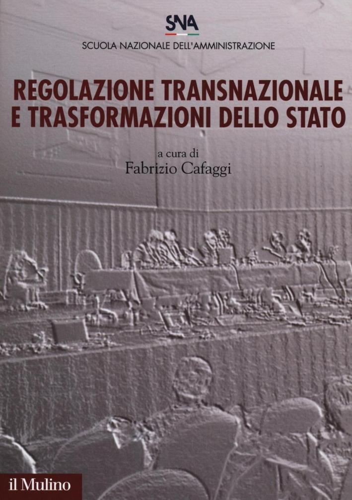 Regolazione transnazionale e trasformazioni dello Stato