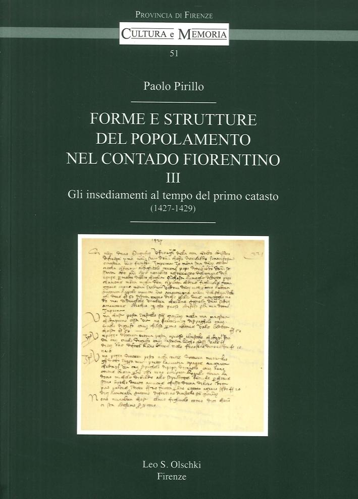 Forme e Strutture del Popolamento nel Contado Fiorentino. Vol. 3: gli Insediamenti al Tempo del Primo Catasto (1427-1429)