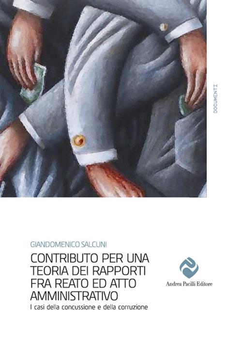 Contributo per una storia dei rapporti fra reato ed atto amministrativo. I casi della concussione e della corruzione