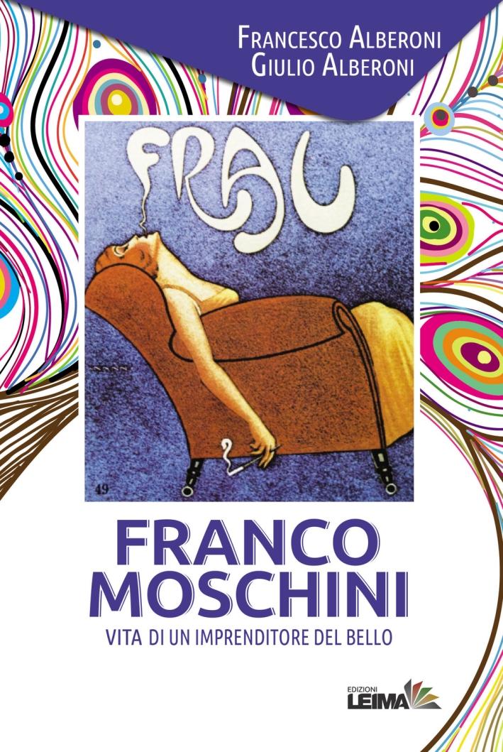 Franco Moschini. Vita di un imprenditore del bello