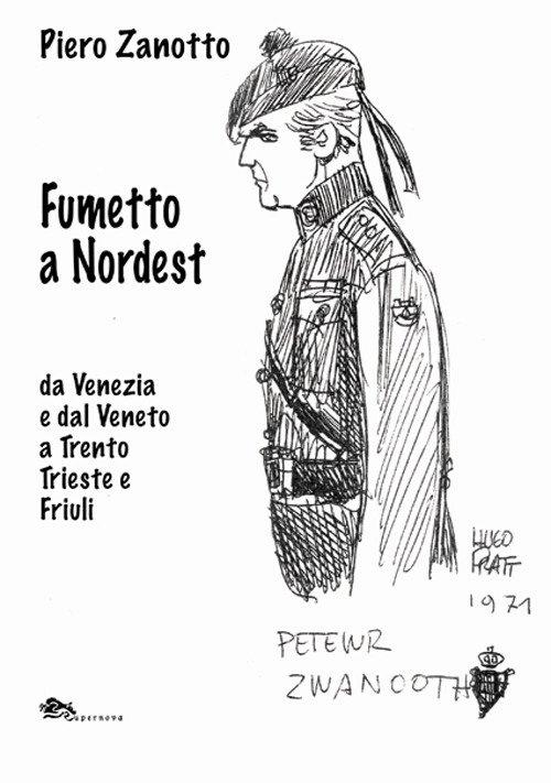 Fumetto a nordest. da Venezia e dal Veneto a Trento Trieste e Friuli.