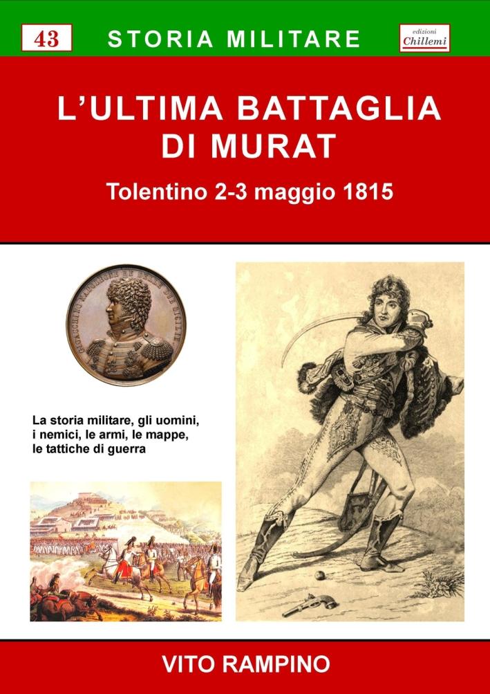 L'ultima battaglia di Murat. Tolentino 2-3 maggio 1815