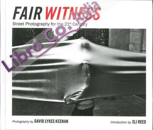 David Lykes Keenan. Fair Witness. Street Photography for the 21st Century