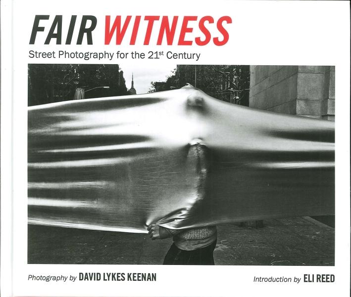 David Lykes Keenan. Fair Witness. Street Photography for the 21st Century.