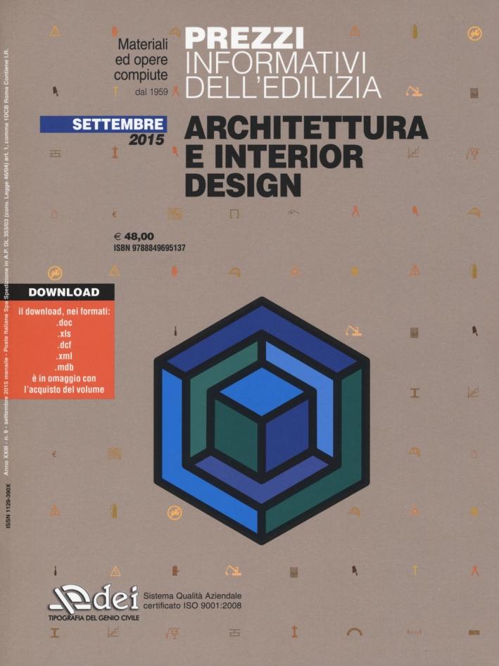 Prezzi informativi dell'edilizia. Architettura e interior design. Settembre 2015. Con software.