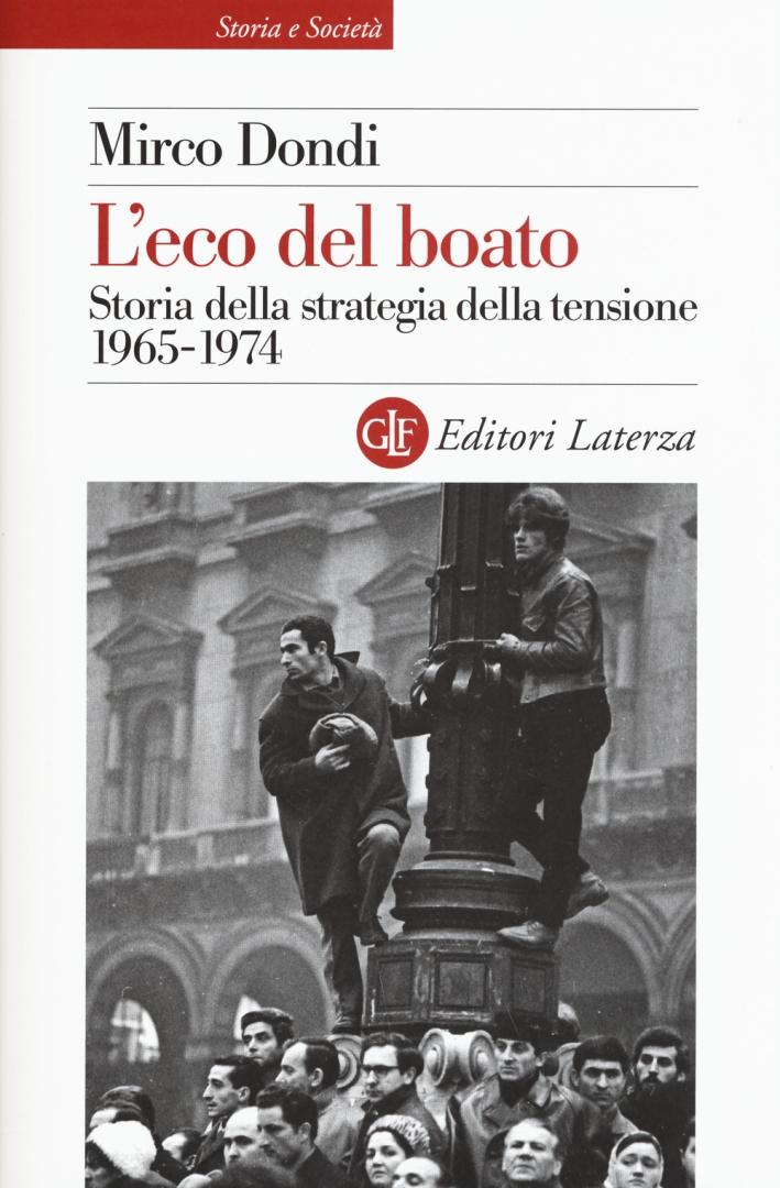 L'eco del boato. Storia della strategia della tensione 1965-1974.