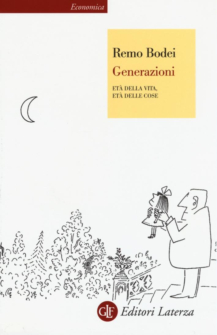 Generazioni. Età della vita, età delle cose.