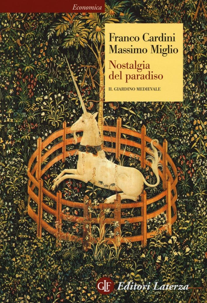 Nostalgia del paradiso. Il giardino medievale.