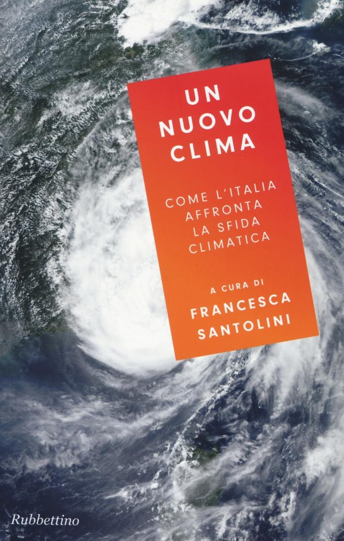 Un nuovo clima. Come l'Italia affronta la crisi climatica.