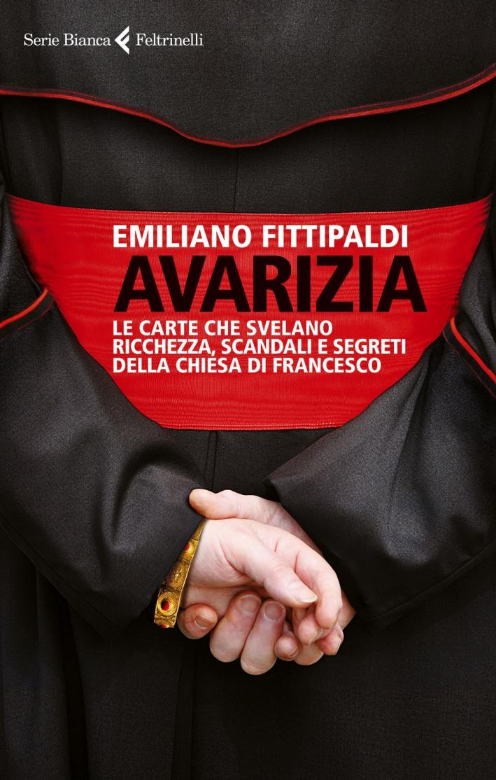 Avarizia. Le carte che svelano ricchezza, scandali e segreti della Chiesa di Francesco.