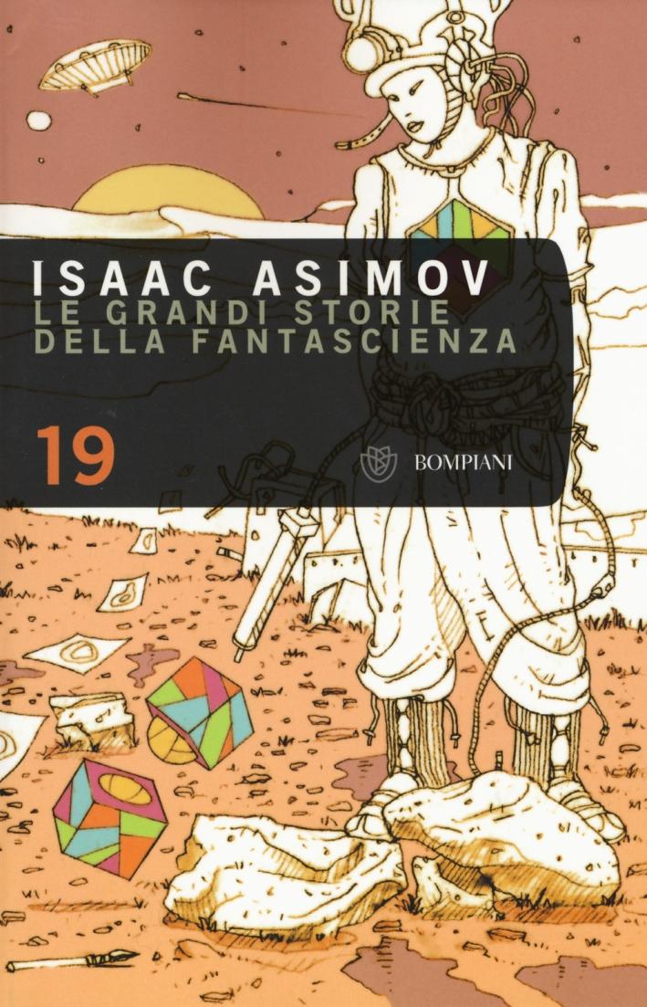 Le grandi storie della fantascienza. Vol. 19