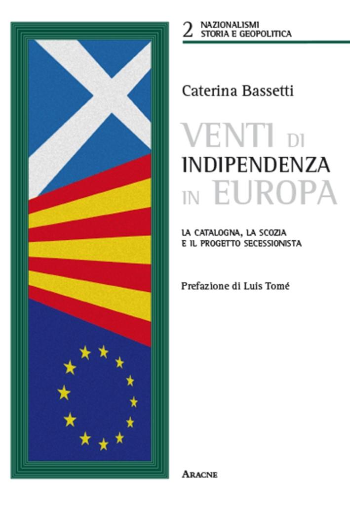 Venti di indipendenza in Europa. La Catalogna, la Scozia e il progetto secessionista.