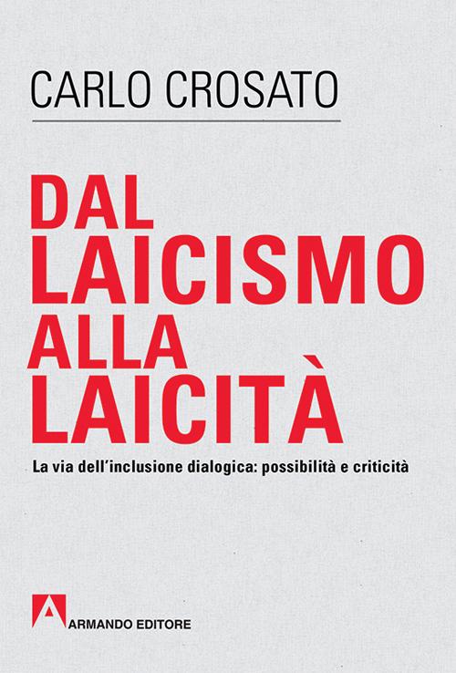 Dal laicismo alla laicità. La via dell'inclusione dialogica: possibilità e critica