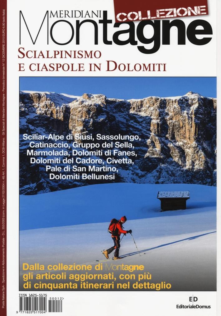 Scialpinismo e Ciaspole in Dolomiti. Collezione.