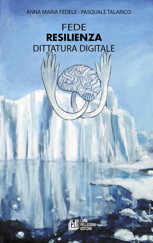 Fede resilienza dittatura digitale.