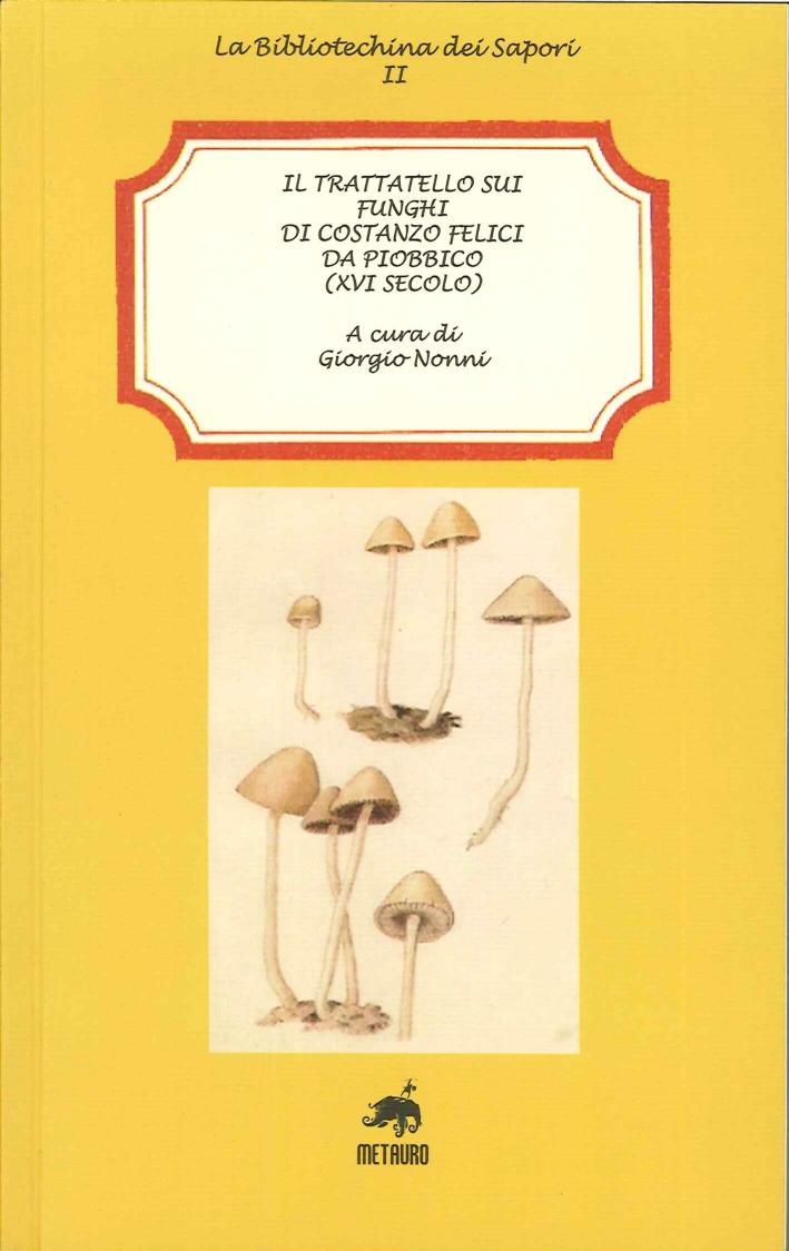 Il trattatello sui funghi di Costanzo Felici da Piobbico (XVI secolo).
