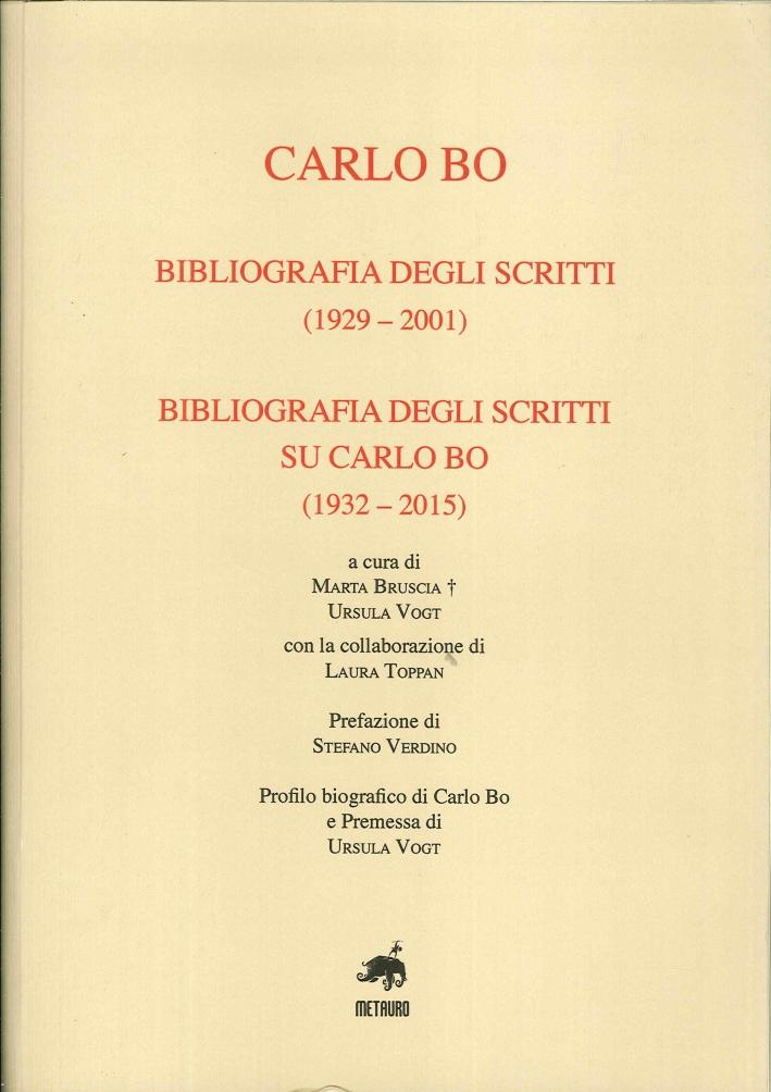 Carlo Bo. Bibliografia degli scritti (1929-2001), bibliografia degli scritti su Carlo Bo (1932-2015).