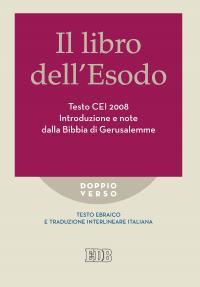 Il libro dell'Esodo. Testo CEI 2008. Introduzione e note della Bibbia di Gerusalemme. Versione interlineare in italiano