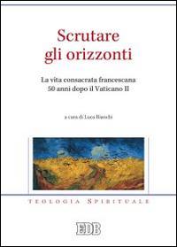 Scrutare gli orizzonti. La vita consacrata francescana 50 anni dopo il Vaticano II