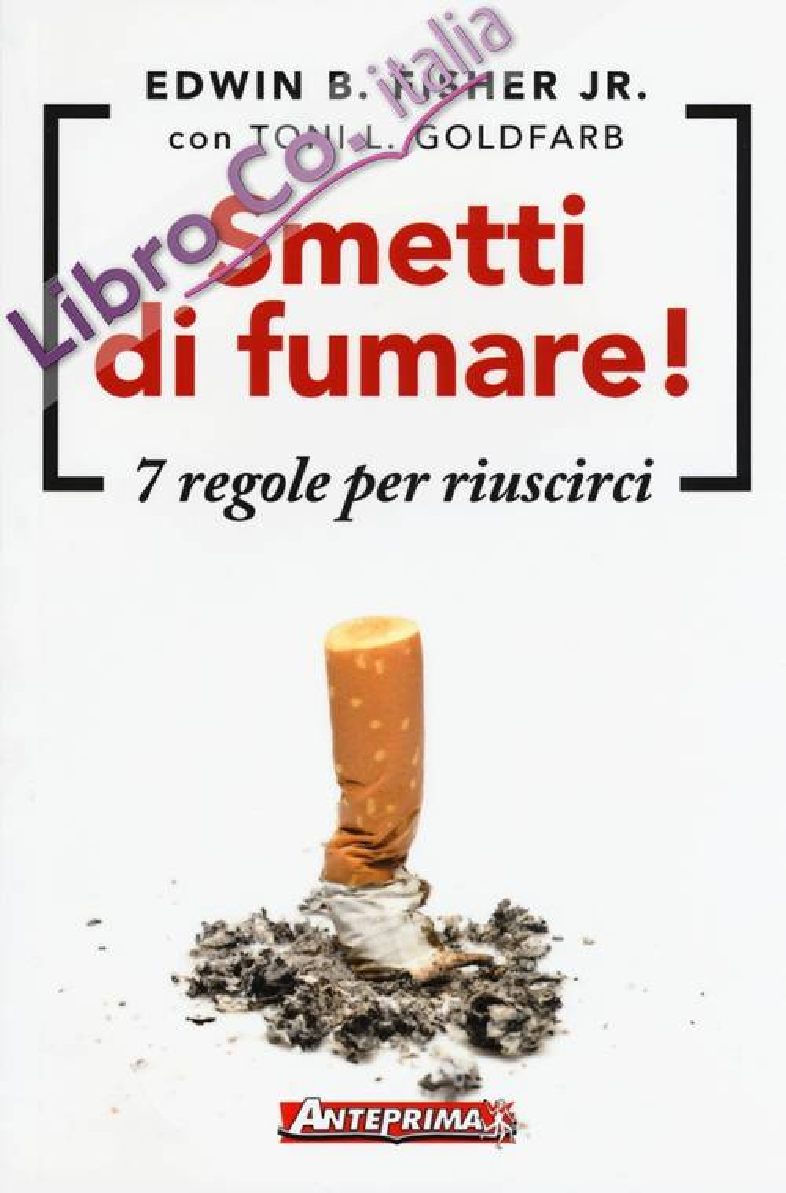 Smetti di fumare! 7 regole per riuscirci.