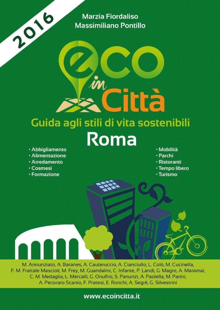 Eco in città Roma. Guida agli stili di vita sostenibili