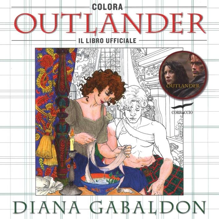 Colora Outlander. Il libro ufficiale. Ediz. illustrata